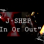 """J-Shep """"In Or Out"""" Music Video brings his ex-girlfriend back"""