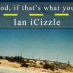 Amazon.com: OK, God, if that's what you want. eBook: Ian iCizzle: Kindle Store