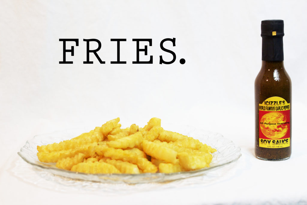 Fries and iCizzle's World Famous Garlic Pepper Soy Sauce