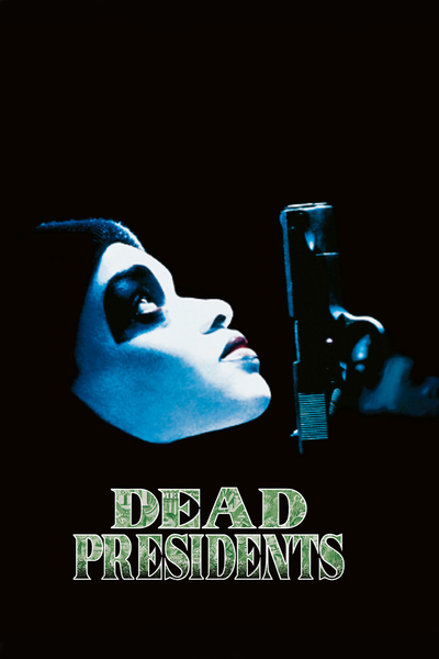 Dead Presidents (R) The Hughes Brothers