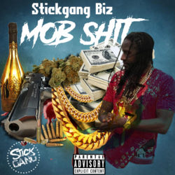 """Mob Shit"" by Stickgang Biz"