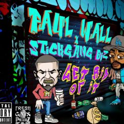 """Get Rid of It"" by Stickgang Biz ft. Paul Wall"