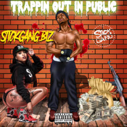 """Trappin Out In Public"" by Stickgang Biz"