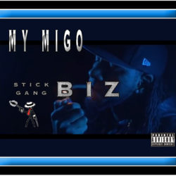 """My Migo"" by Stickgang Biz"