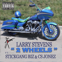 """2 Wheels"" by Larry Stevens ft Stickgang Biz & C.S. Jonez"